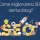 Come migliorare la SEO del tuo blog?