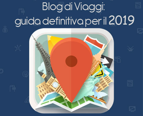 Blog di viaggi: guida definitiva per il 2019