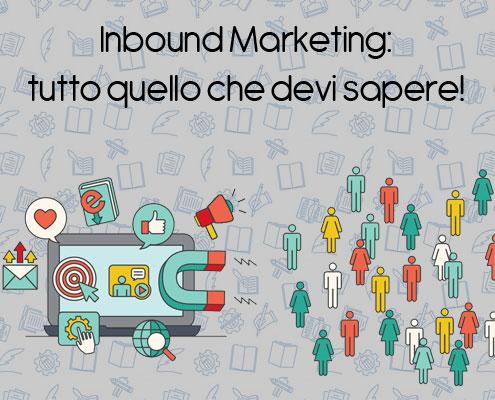 Inbound Marketing: tutto quello che devi sapere!