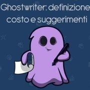Ghostwriter: definizione, costo e suggerimenti