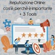 Reputazione Online: cos'è, perchè è importante + 3 tools