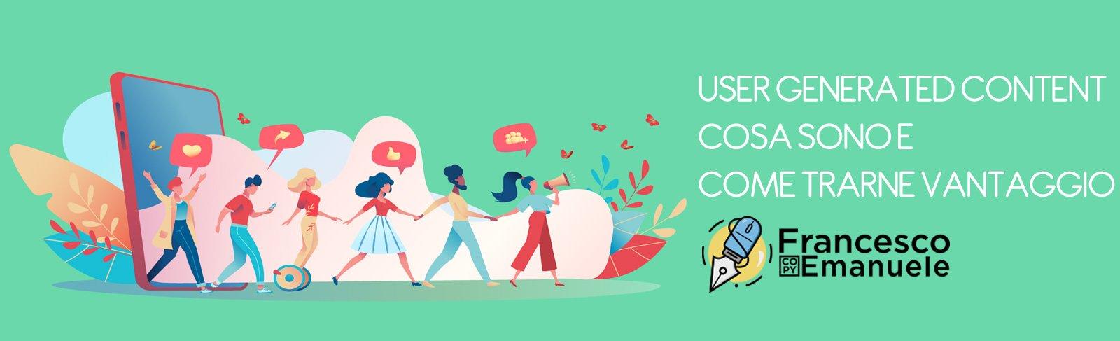 User Generated Content: cosa sono e come trarne vantaggio